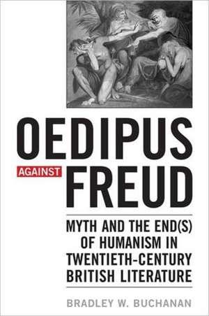 Oedipus Against Freud de Bradley W. Buchanan