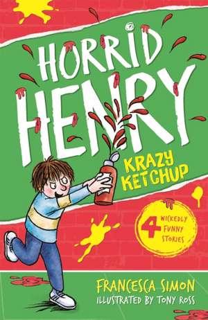 Horrid Henry's Krazy Ketchup de Francesca Simon