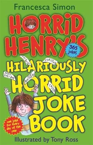 Simon, F: Horrid Henry's Hilariously Horrid Joke Book de Francesca Simon