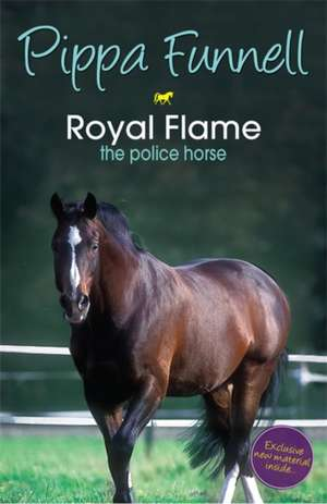 Tilly's Pony Tails: Royal Flame the Police Horse de Pippa Funnell