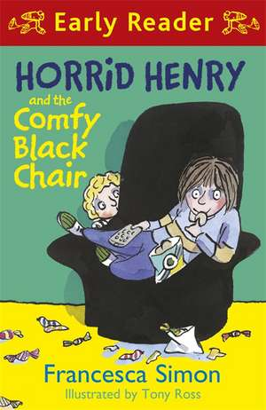 Horrid Henry Early Reader: Horrid Henry and the Comfy Black Chair de Francesca Simon