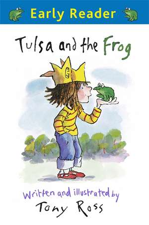 Early Reader: Tulsa and the Frog de Tony Ross