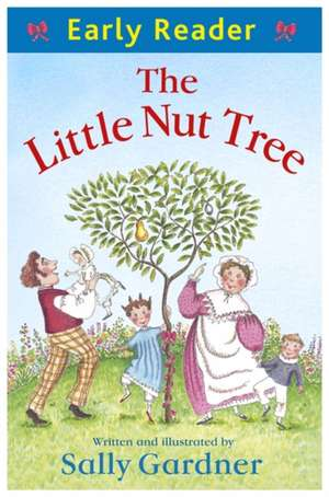 Early Reader: The Little Nut Tree de Sally Gardner