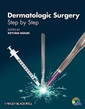 Dermatologic Surgery: Step by Step de Keyvan Nouri