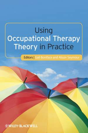 Using Occupational Therapy Theory in Practice imagine