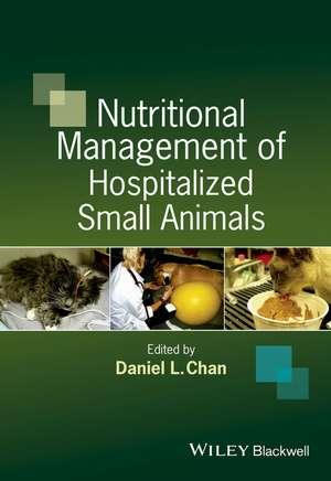 Nutritional Management of Hospitalized Small Animals de Daniel L. Chan