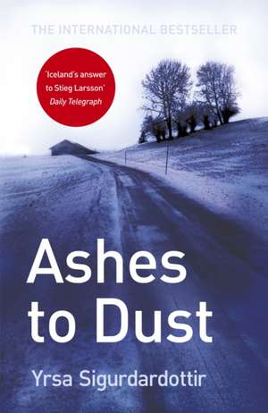 Ashes to Dust de Yrsa Sigurdardottir