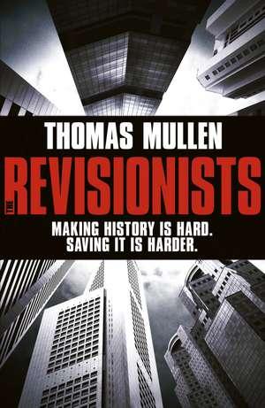 Mullen, T: The Revisionists de Thomas Mullen