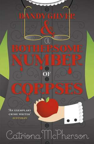 Dandy Gilver and a Bothersome Number of Corpses de Catriona McPherson