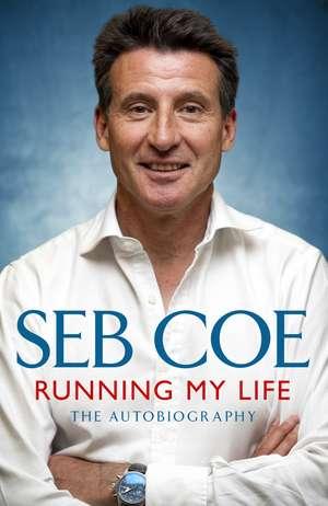 Running My Life de Seb Coe