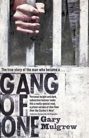 Gang of One: How I Survived Extradition and Life in a Texas Prison de Gary Mulgrew