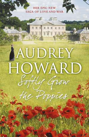 Softly Grow the Poppies de Audrey Howard