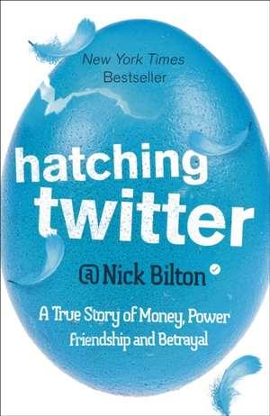 Hatching Twitter de Nick Bilton