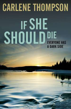 If She Should Die de Carlene Thompson