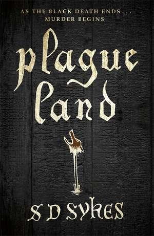 Plague Land de S. D. Sykes
