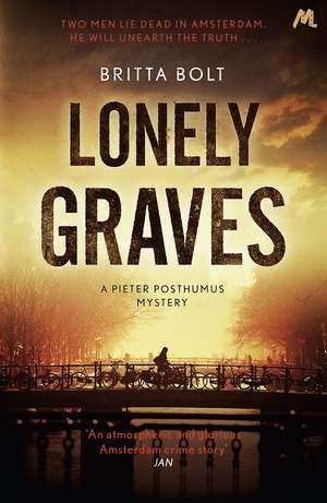 Bolt, B: Lonely Graves de Britta Bolt