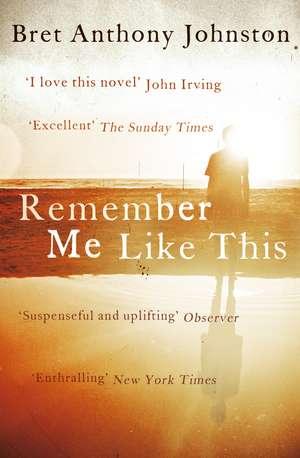 Remember Me Like This de Bret Anthony Johnston