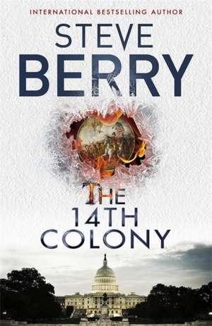 The 14th Colony de Steve Berry
