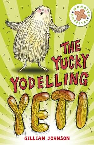 The Yucky Yodelling Yeti de Gillian Johnson