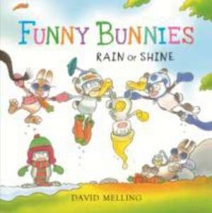 Melling, D: Funny Bunnies: Rain or Shine Board Book imagine