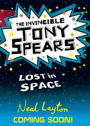 Tony Spears: The Invincible Tony Spears: Lost in Space de Neal Layton