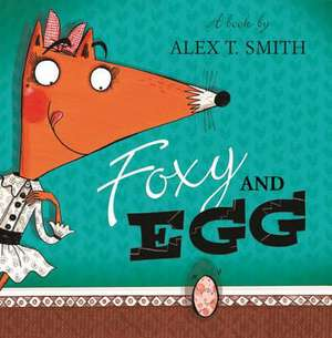 Foxy and Egg