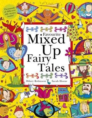 Favourite Mixed Up Fairy Tales de Hilary Robinson