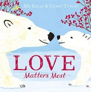 Kelly, M: Love Matters Most de Mij Kelly