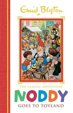 Noddy Classic Storybooks: Noddy Goes to Toyland de Enid Blyton