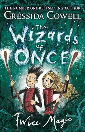 The Wizards of Once de Cressida Cowell