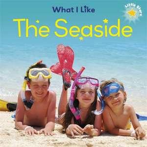 What I Like - The Seaside