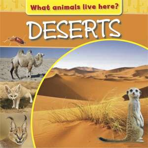 What Animals Live Here?: Deserts