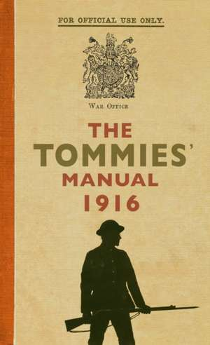 The Tommies' Manual 1916 de Hannah Holman