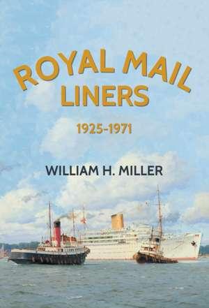 Royal Mail Liners 1925-1971 de William H. Miller