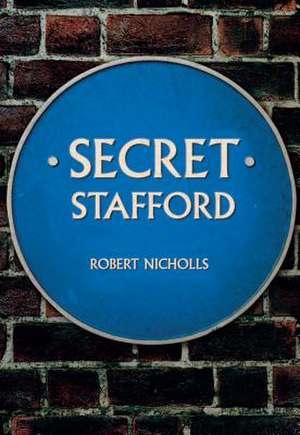 Secret Stafford de Robert Nicholls