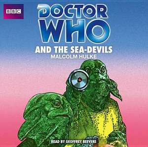 Doctor Who and the Sea-Devils de Malcolm Hulke