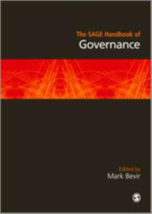 The SAGE Handbook of Governance de Mark Bevir