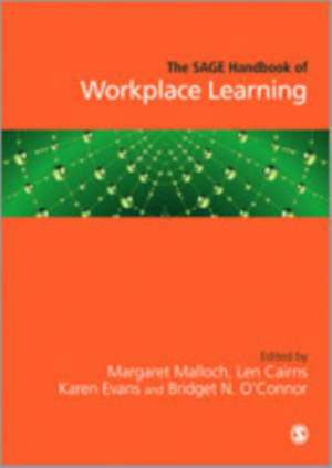 The SAGE Handbook of Workplace Learning de Margaret Malloch