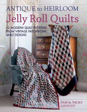Antique to Heirloom Jelly Roll Quilts imagine
