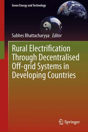 Rural Electrification Through Decentralised Off-grid Systems in Developing Countries de Subhes Bhattacharyya