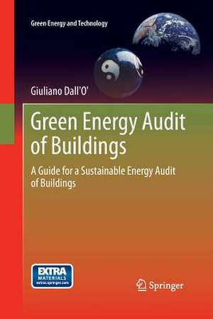 Green Energy Audit of Buildings: A guide for a sustainable energy audit of buildings de Giuliano Dall'O'