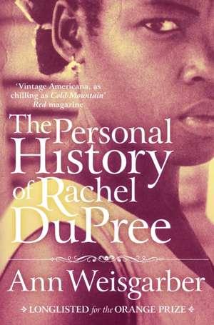 Weisgarber, A: The Personal History of Rachel DuPree de Ann Weisgarber
