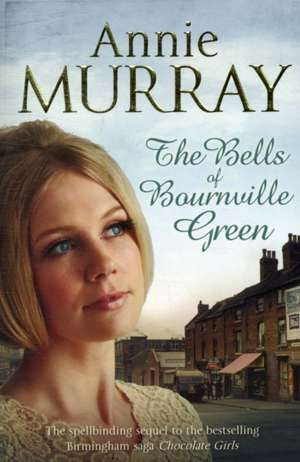 The Bells of Bournville Green de Annie Murray