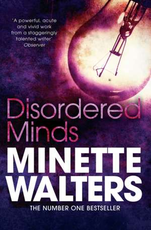 Disordered Minds de Minette Walters