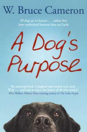 A Dog's Purpose de W. Bruce Cameron