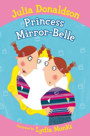 Donaldson, J: Princess Mirror-Belle