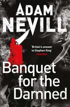 Banquet for the Damned de Adam Nevill