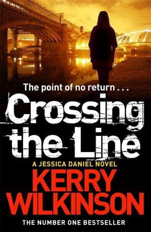 Crossing the Line de Kerry Wilkinson