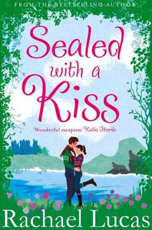 Sealed with a Kiss de Rachael Lucas