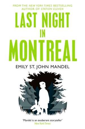 Last Night in Montreal de Emily St. John Mandel